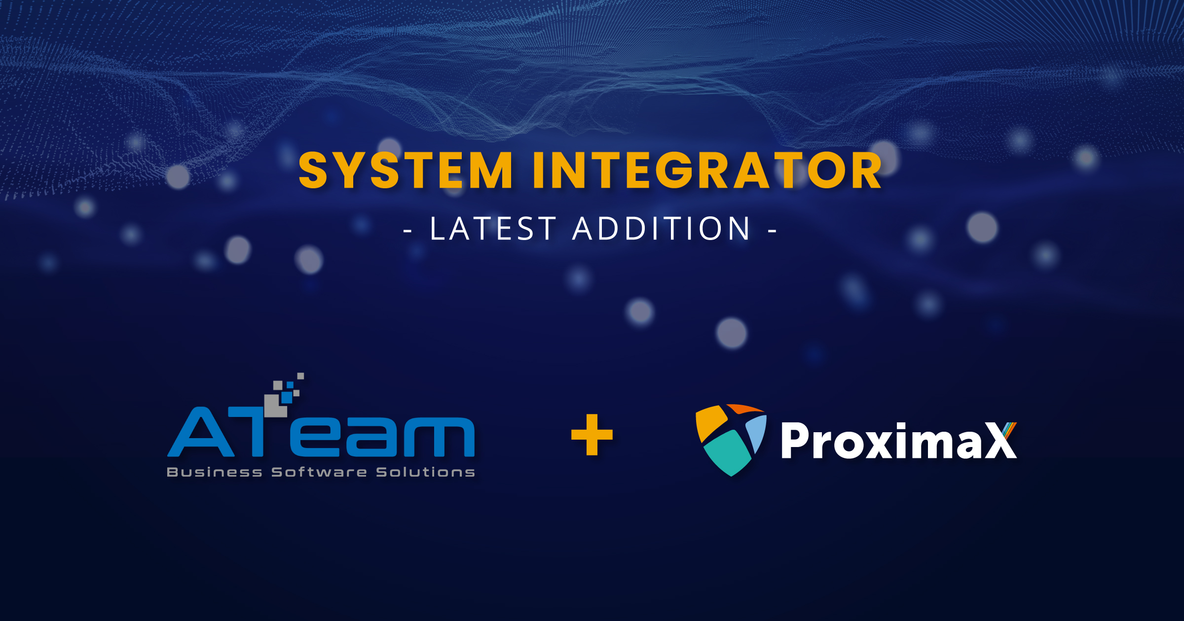 ProximaX Appoints ATeam Business Software Solutions as System Integrator